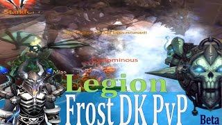 Legion Beta Frost DK PvP - Ranged Frost Strike - Sindragosa 60% Nerf in PvP