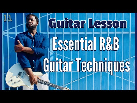 Essential R&B Guitar Techniques To Play With Soul And Stand Out R&B Guitar Lesson