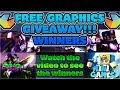 GRAPHICS GIVEAWAY WINNERS!!!