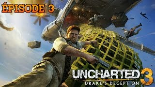 UNCHARTED 3 : L'ILLUSION DE DRAKE #3 | LA TRAQUE