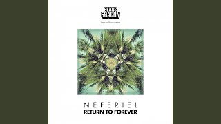 Provided to YouTube by Believe SAS Return to Forever · Neferiel Return to Forever ℗ Beans and Bacon Released on: 2015-08-04 Music Publisher: Copyright ...