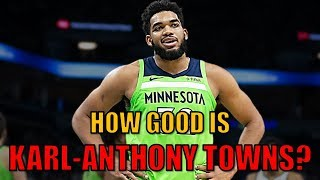 How Good Is Karl-anthony Towns? | Dark Horse Mvp Candidate?