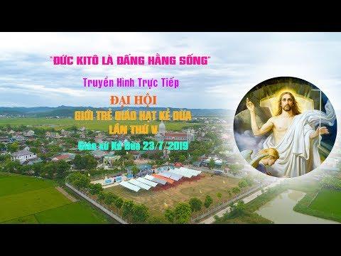 Đại Hội Giới Trẻ Giáo Hạt Kẻ Dừa Lần Thứ V - Giáo Xứ Kẻ Dừa 23/07/2019