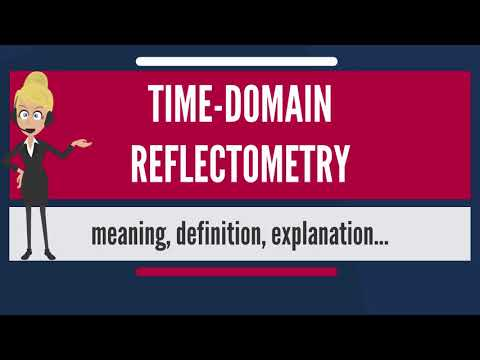 What is TIME-DOMAIN REFLECTOMETRY? What does TIME-DOMAIN REFLECTOMETRY mean?