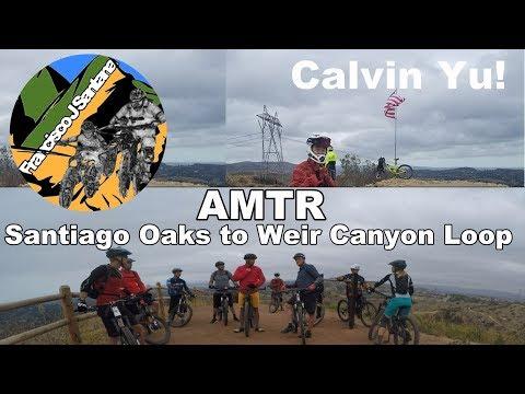 AMTR Santiago Oaks to Weir Canyon Loop | Met Calvin Yu!