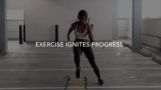 EXERCISE IGNITES PROGRESS