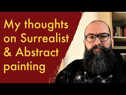 My thoughts on Abstract & Surrealist Painting