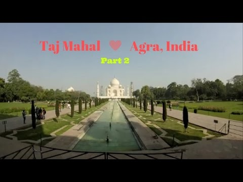 India, Agra: (Ep.50) Check it out! Taj Mahal (Part 2)