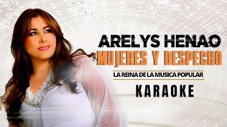 Mujeres y Despecho - Arelys Henao (Karaoke)