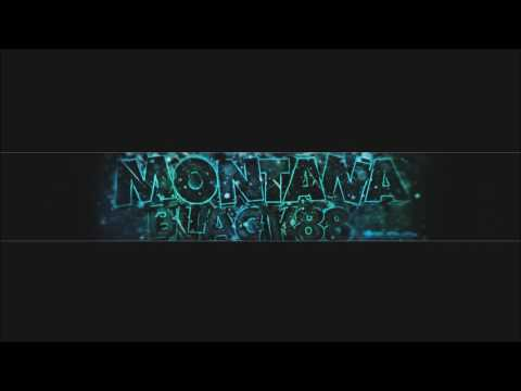 Montanablack88 INTRO SONG HD
