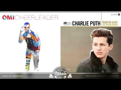 OMI vs. Charlie Puth - Cheerleader (Mashup)