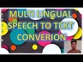 Multi-Lingual Speech To Text Conversion | Google Speech Recognition API | Python