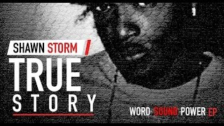 Shawn Storm - True Story  | Official Audio | Word Sound & Power EP | April 2016