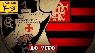 Vasco e Flamengo ao vivo (FLAMENGO 1 x 0 VASCO)