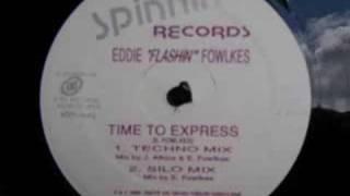 Eddie Flashin Fowlkes Time to express (Techno mix)