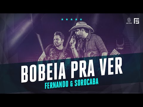 Fernando & Sorocaba - Bobeia Pra Ver | Vídeo Oficial DVD FS Loop 360