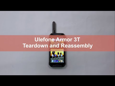 Teardown And Reassembly Of Ulefone Armor 3T