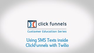 Using SMS Texts inside ClickFunnels with Twilio