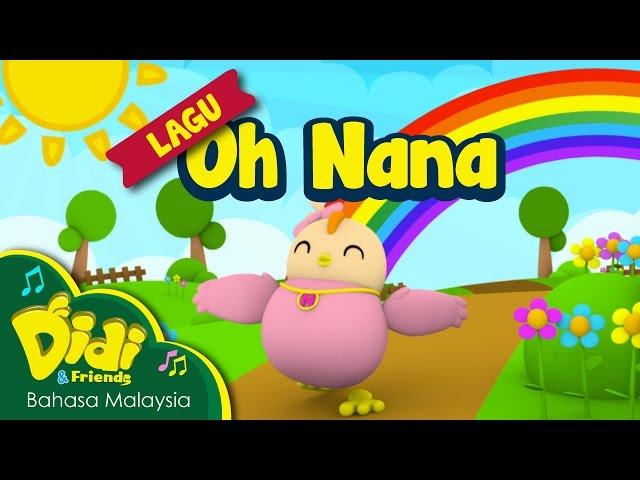 Lagu Kanak Kanak | Oh Nana | Didi & Friends