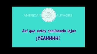 Walking away - American Authors Letra/Traduccion en español