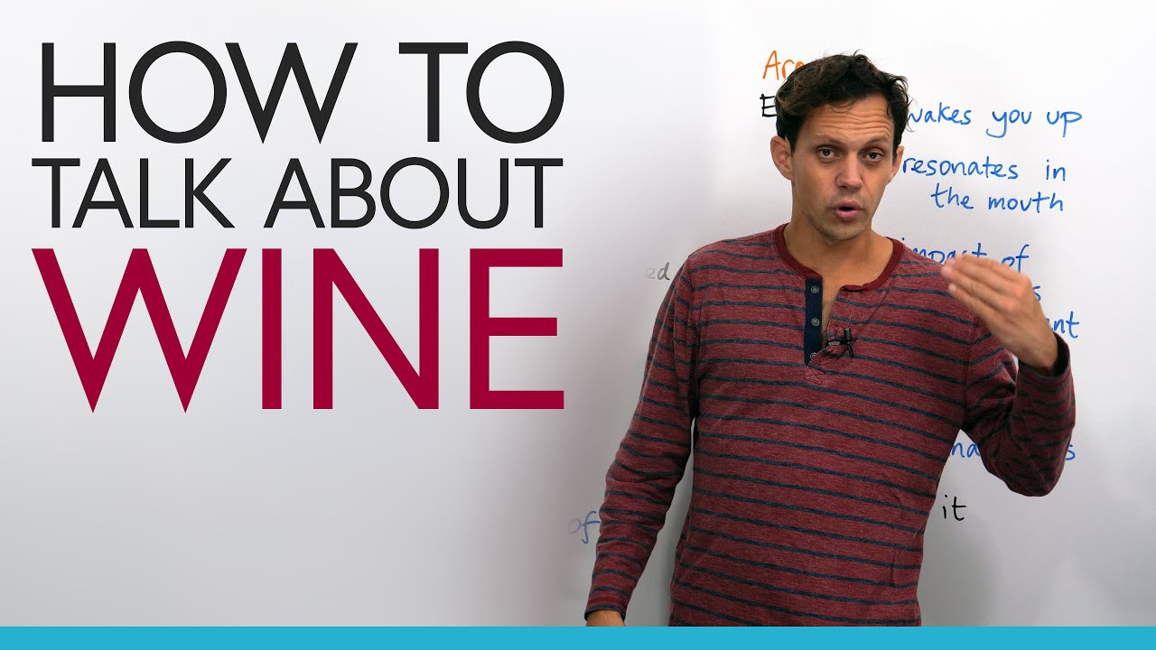 How to talk about wine in English: Vocabulary & expressions