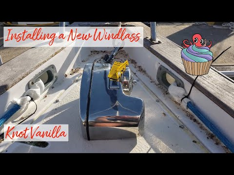 DIY Windlass Install On Sailboat - Log Entry 51 - Knot Vanilla