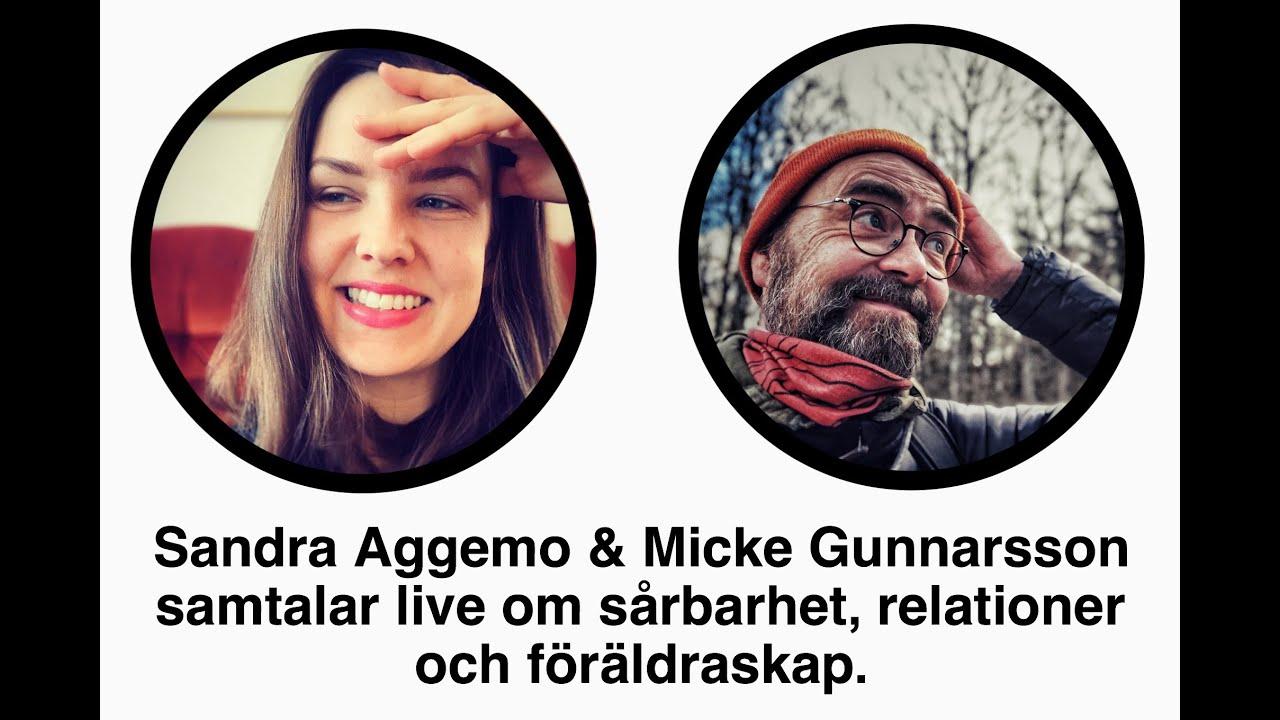 Samtal om sårbarhet, relationer och föräldraskap mellan Sandra Aggemo & Micke Gunnarsson