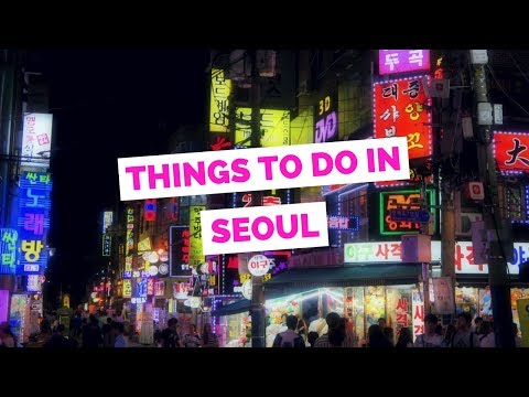50 Things to do in Seoul, Korea Travel Guide