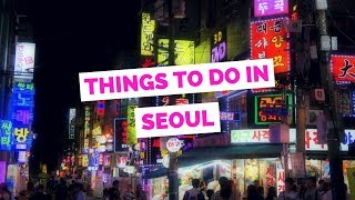 50 Things to do in Seoul, Korea Travel Guide(Join us for a city tour of Seoul, South Korea! In this video we cover 50 things to do in Seoul including visiting the royal palaces, going to themed cafes, eating at ..., 2017-01-06T14:00:05.000Z)