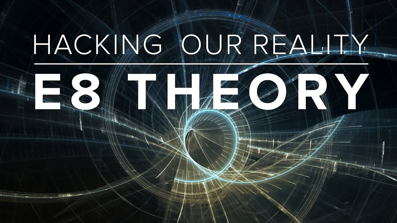 Download Hacking Our Reality: E8 Theory (Official)