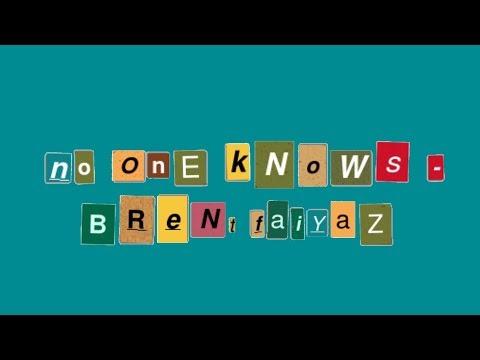 No One Knows - Brent Faiyaz