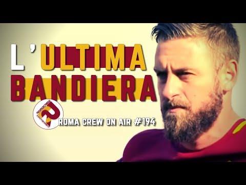 DANIELE DE ROSSI: L'ULTIMA BANDIERA | RC #194 - PARTE I -