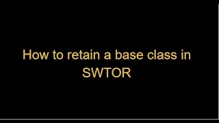 How to retain your base class in SWTOR. (Check Description)