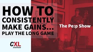 How to Make Gains and Wins Consistently... Play the Long Game | The Pe:p Show