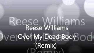 Reese Williams-Over My Dead Body (Remix)