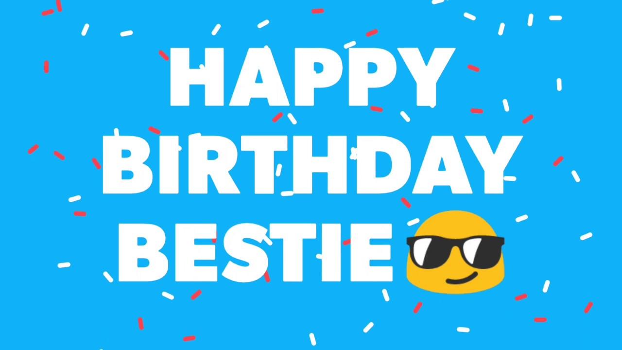 happy birthday bestie happy birthday wishes youtube