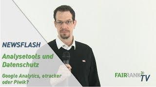 Analysetools und Datenschutz - Google Analytics, etracker oder Piwik? | FAIRRANK TV - Newsflash
