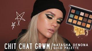 CHIT CHAT GRWM using NATASHA DENONA GOLD PALETTE / Samantha Ravndahl