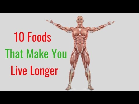 10 Foods That Make You Live Longer – Foods That Help You Live Longer