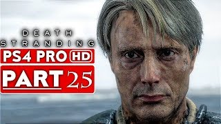Death Stranding Gameplay Walkthrough Part 25 [1080p Hd Ps4 Pro]   No Commentary