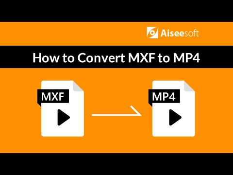 MXF Converter-How to Convert MXF to MP4?