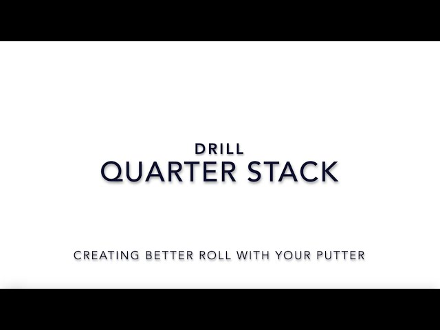 Indoor Putting Drill: Quarter Stack