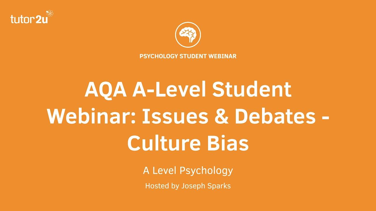 Issues & Debates: Culture Bias | Psychology | tutor2u