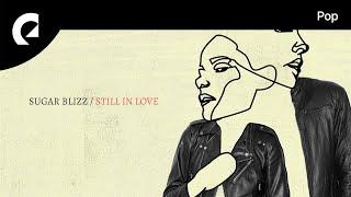 Download lagu Sugar Blizz - Still in Love