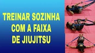 TREINAR SOZINHO COM A FAIXA DE JIUJITSU