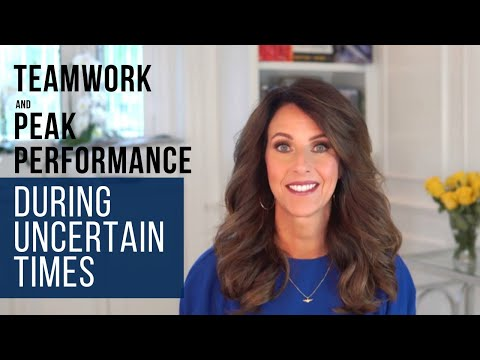 Teamwork and Peak Performance in Uncertain Times