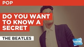 "Do You Want To Know A Secret in the Style of ""The Beatles"" with lyrics (no lead vocal)"