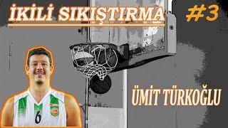 Konuk: Ümit Türkoğlu | Türkiye'deki Basketbol Yapılanması | İkili Sıkıştırma #3