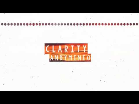 Andy Mineo -- Clarity -- Lyrics