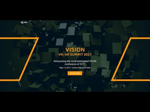 Unity VR/AR Vision Summit 2017! May 1 & 2 in Hollywood CA